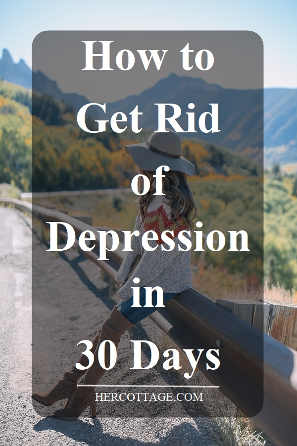 how-to-get-rid-of-depression-in-30-days