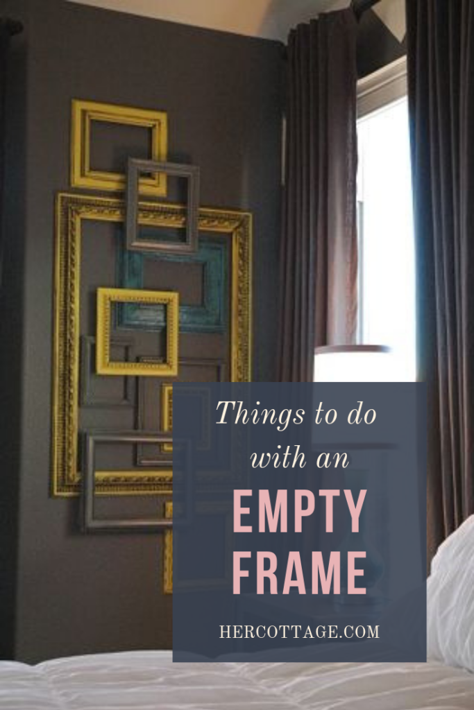 things-to-do-with-an-empty-frame