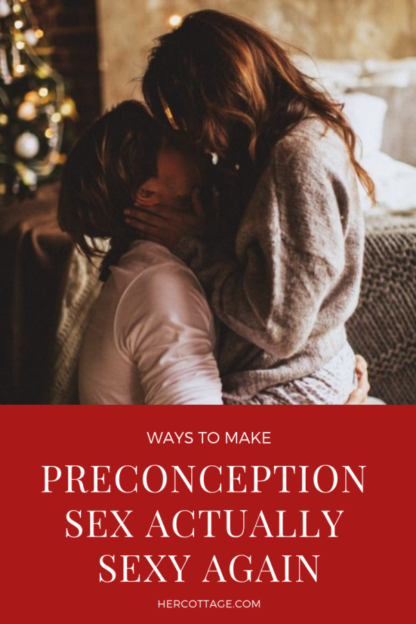 Ways-to-Make-Preconception-Sex-Actually-Sexy-Again