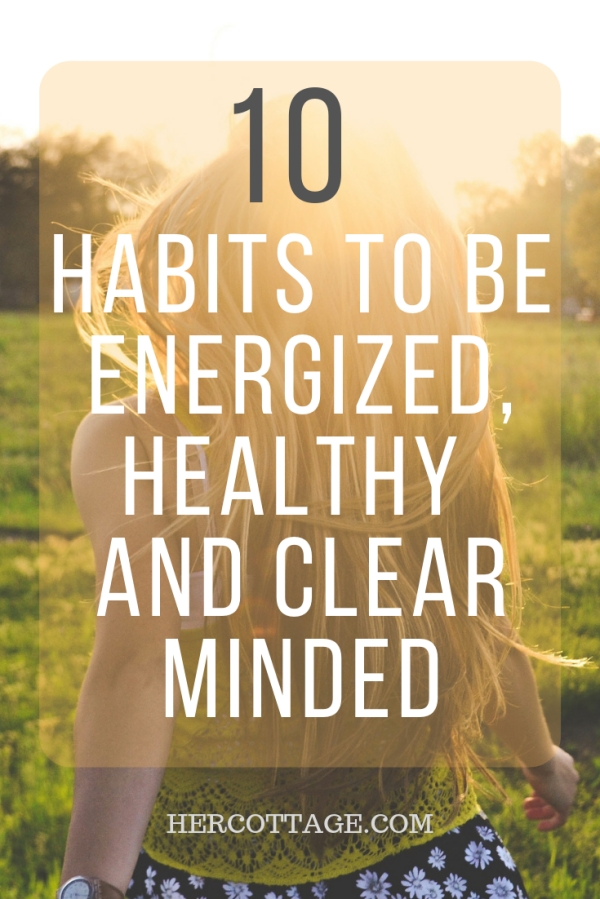 Habits-To-Be-Energized-Healthy-And-Clear-Minded
