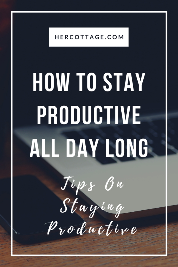 How To Stay Productive All Day Long